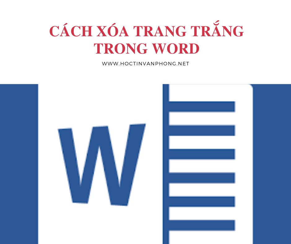 Cách xóa trang trắng trong Word