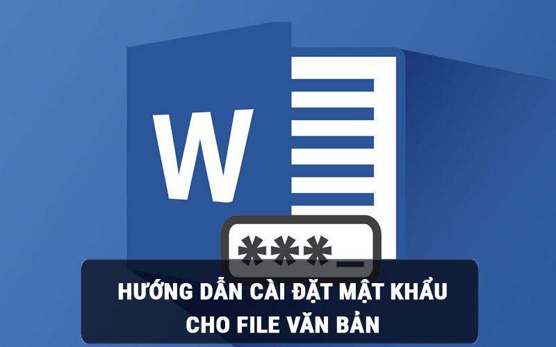 Cài đặt mật khẩu cho File văn bản