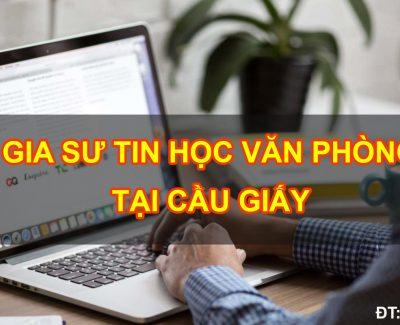 Gia sư tin học văn phòng tại quận Cầu Giấy (Hà Nội)
