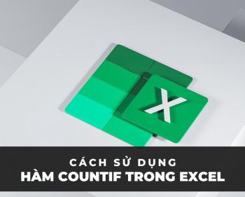 COUNTIF (Hàm COUNTIF trong Excel)