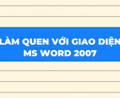 Làm quen với giao diện Word 2007