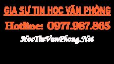 TIN HOC VAN PHONG, Học TIN HỌC VĂN PHÒNG cơ bản nâng cao số 1 Hà Nội